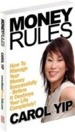 MONEY RULES: How to Manage Your Money Successfully Before it Destroys Your Life Completely! by Carol Yip